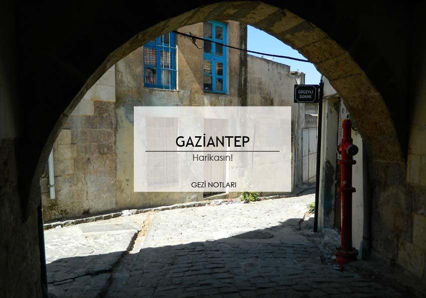 gaziantep_harikasin_gezi_notlari