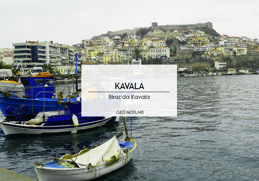 kavala_notlari_yunanistan_turu
